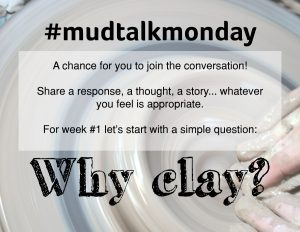Why Clay? MudTalk Podcast 001