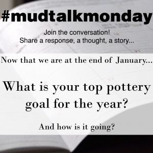 003 Pottery Goals – MudTalk Podcast
