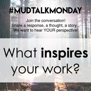 005 Inspiration – MudTalk Podcast