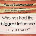 The Biggest Influence On Your Work