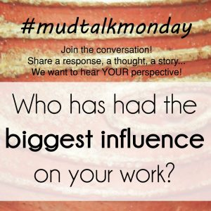 012 – Who Has Influenced Your Work?