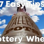 7 Tips to Throw Taller Pots on the Pottery Wheel